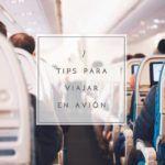 7 Tips para viajar en avión de forma cómoda